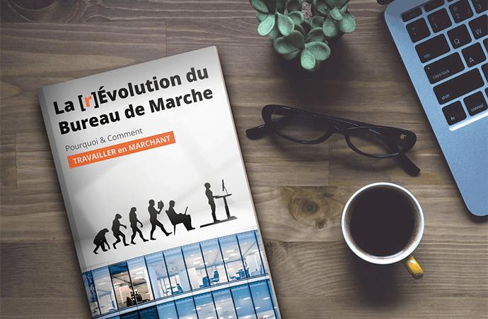 La [r]Évolution du Bureau de Marche - livre sur plan de travail